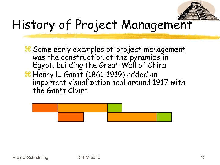 History of Project Management z Some early examples of project management was the construction