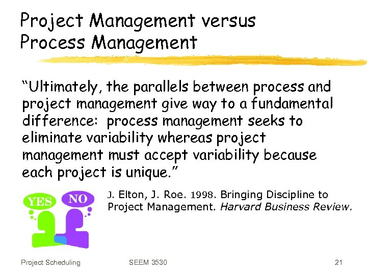 """Project Management versus Process Management """"Ultimately, the parallels between process and project management give"""