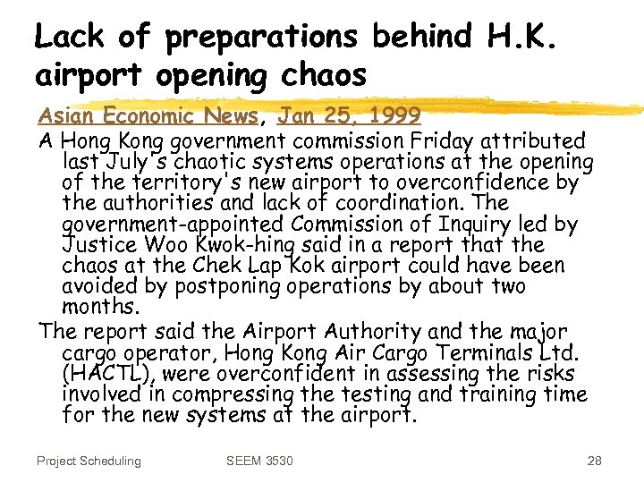 Lack of preparations behind H. K. airport opening chaos Asian Economic News, Jan 25,