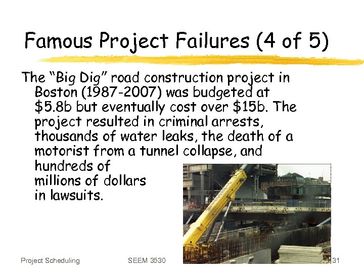 """Famous Project Failures (4 of 5) The """"Big Dig"""" road construction project in Boston"""