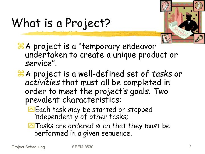 """What is a Project? z A project is a """"temporary endeavor undertaken to create"""