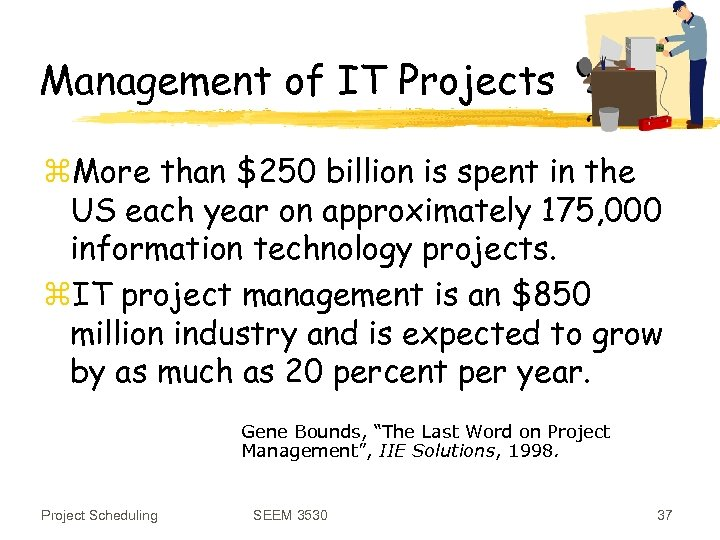 Management of IT Projects z. More than $250 billion is spent in the US