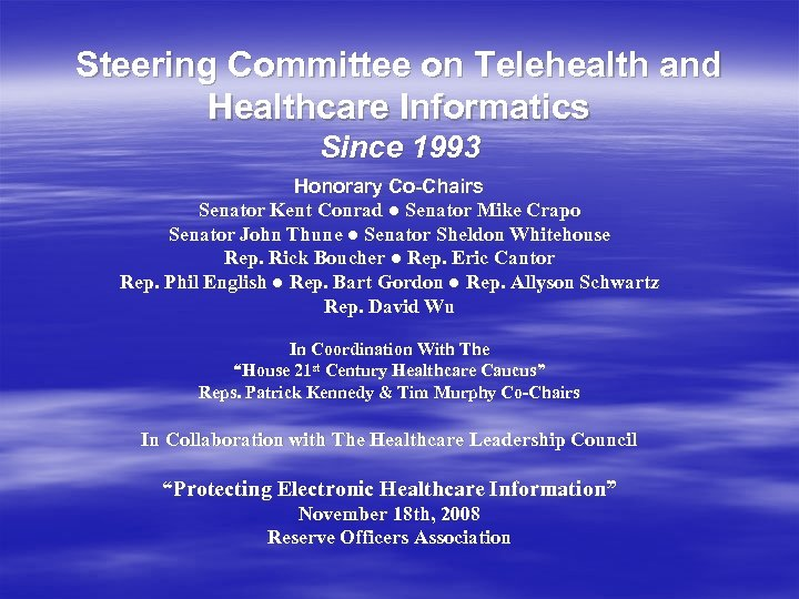Steering Committee on Telehealth and Healthcare Informatics Since 1993 Honorary Co-Chairs Senator Kent Conrad
