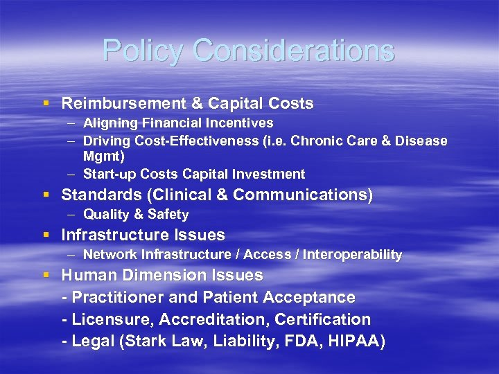 Policy Considerations § Reimbursement & Capital Costs – Aligning Financial Incentives – Driving Cost-Effectiveness