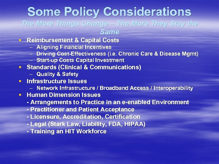 Some Policy Considerations The More Things Change – The More They Stay the Same