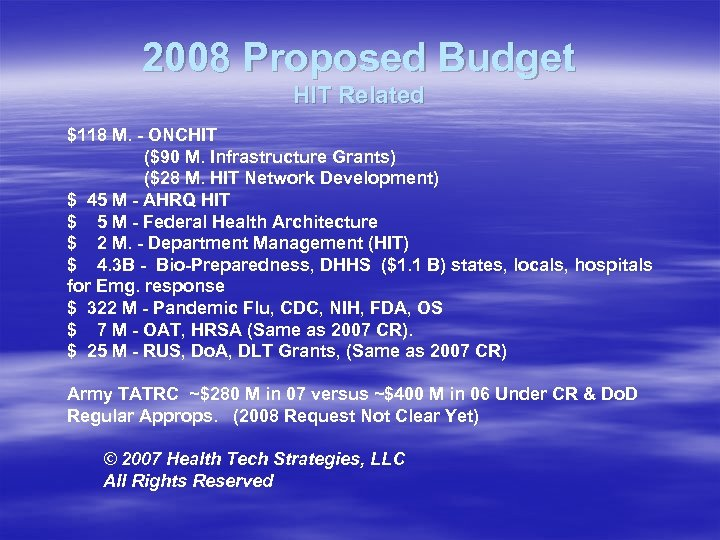 2008 Proposed Budget HIT Related $118 M. - ONCHIT ($90 M. Infrastructure Grants) ($28