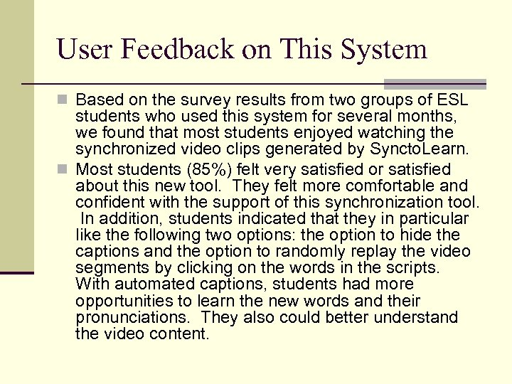 User Feedback on This System n Based on the survey results from two groups