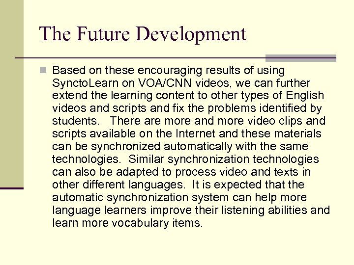 The Future Development n Based on these encouraging results of using Syncto. Learn on