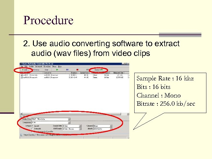 Procedure 2. Use audio converting software to extract audio (wav files) from video clips