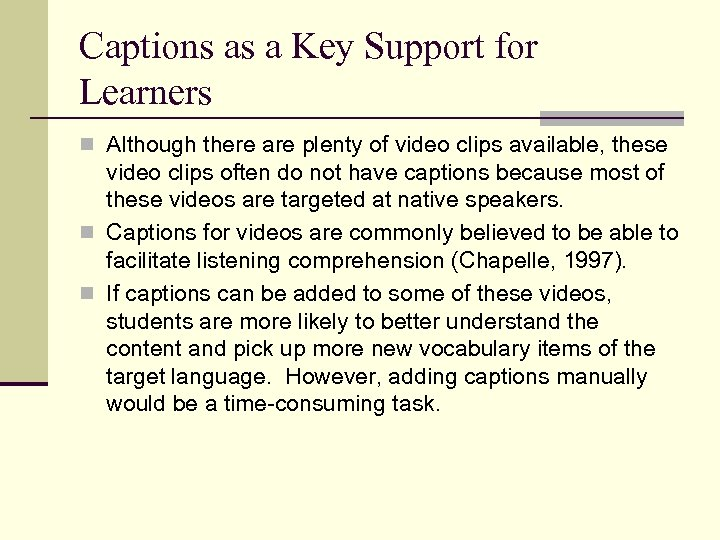 Captions as a Key Support for Learners n Although there are plenty of video