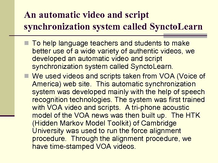 An automatic video and script synchronization system called Syncto. Learn n To help language