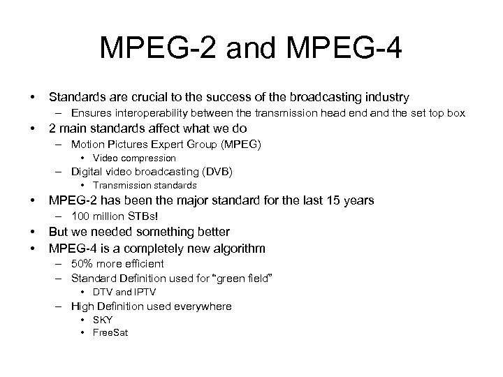 MPEG-2 and MPEG-4 • Standards are crucial to the success of the broadcasting industry