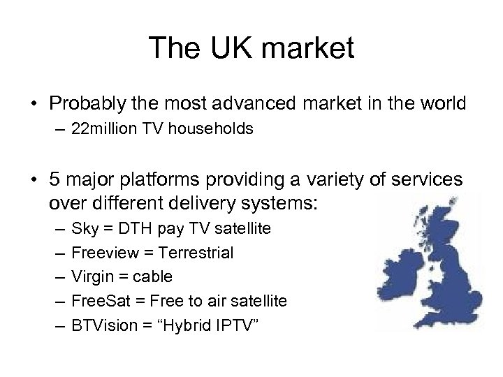 The UK market • Probably the most advanced market in the world – 22