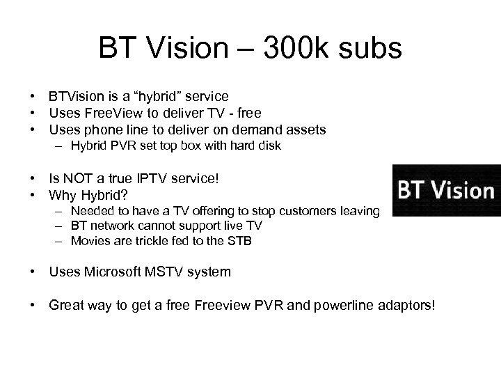 """BT Vision – 300 k subs • BTVision is a """"hybrid"""" service • Uses"""