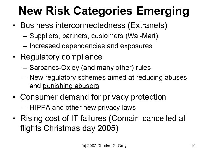 New Risk Categories Emerging • Business interconnectedness (Extranets) – Suppliers, partners, customers (Wal-Mart) –