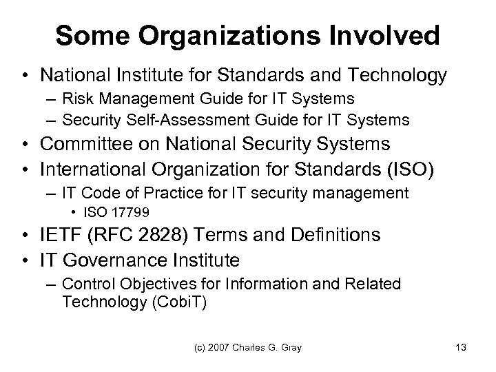 Some Organizations Involved • National Institute for Standards and Technology – Risk Management Guide