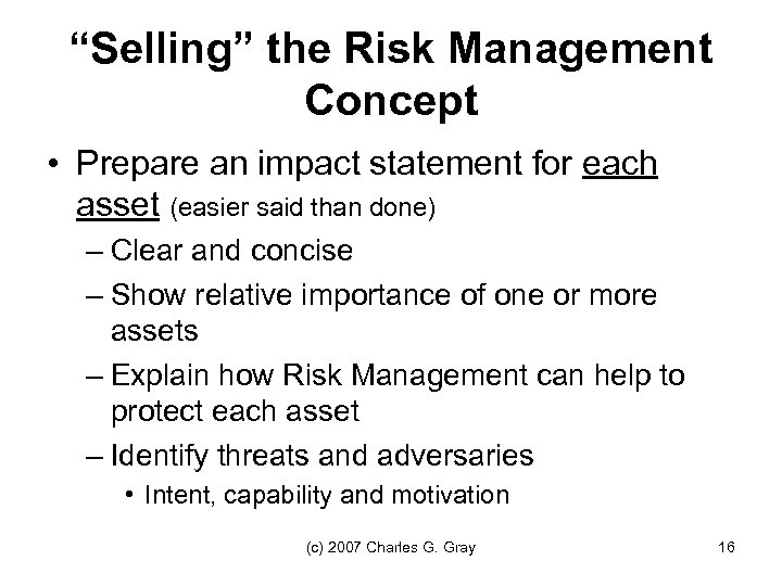 """""""Selling"""" the Risk Management Concept • Prepare an impact statement for each asset (easier"""