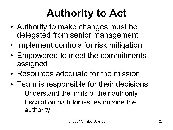 Authority to Act • Authority to make changes must be delegated from senior management