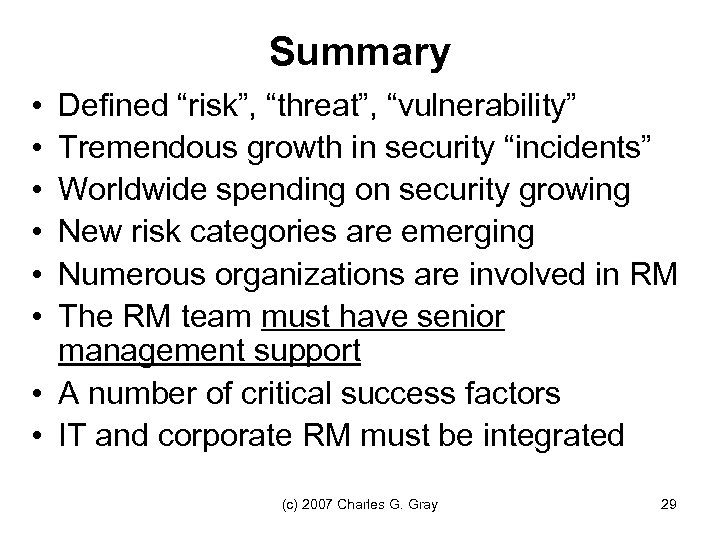 """Summary • • • Defined """"risk"""", """"threat"""", """"vulnerability"""" Tremendous growth in security """"incidents"""" Worldwide"""