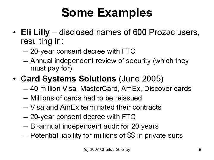 Some Examples • Eli Lilly – disclosed names of 600 Prozac users, resulting in: