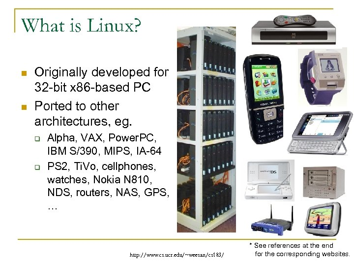 What is Linux? n n Originally developed for 32 -bit x 86 -based PC
