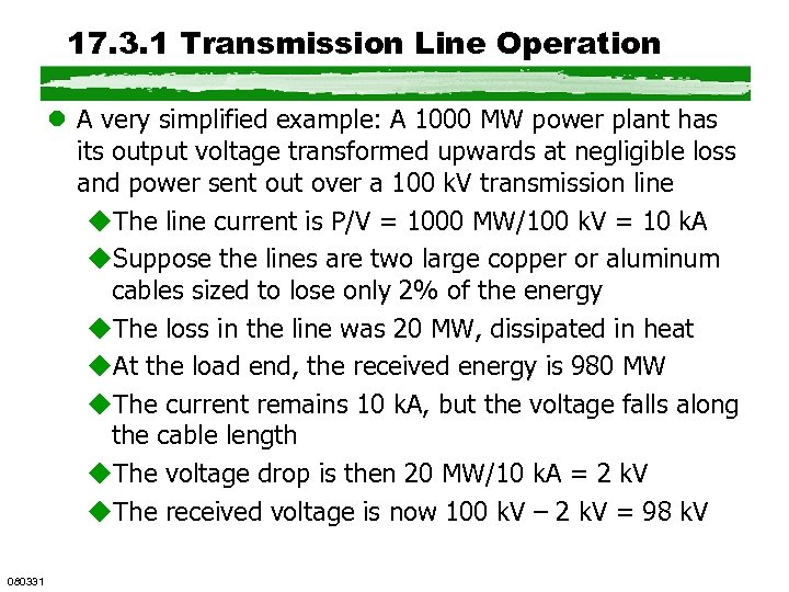 17. 3. 1 Transmission Line Operation l A very simplified example: A 1000 MW