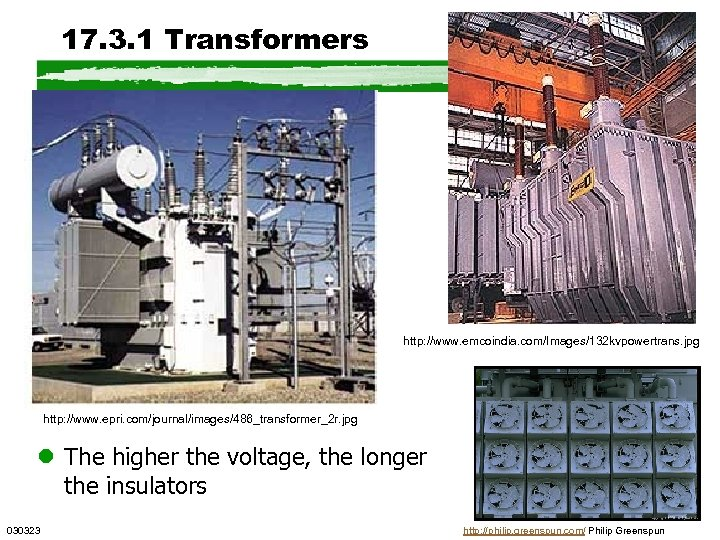 17. 3. 1 Transformers http: //www. emcoindia. com/Images/132 kvpowertrans. jpg http: //www. epri. com/journal/images/486_transformer_2