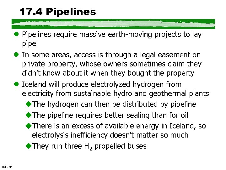 17. 4 Pipelines l Pipelines require massive earth-moving projects to lay pipe l In