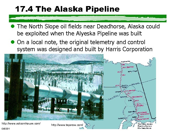 17. 4 The Alaska Pipeline l The North Slope oil fields near Deadhorse, Alaska