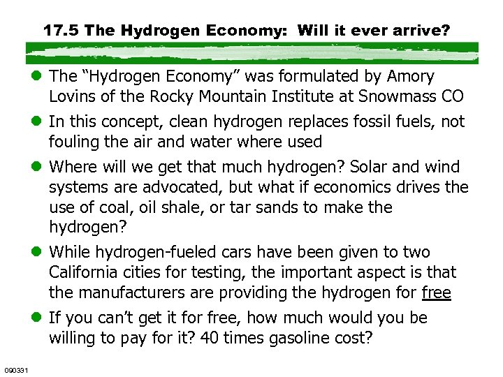 "17. 5 The Hydrogen Economy: Will it ever arrive? l The ""Hydrogen Economy"" was"