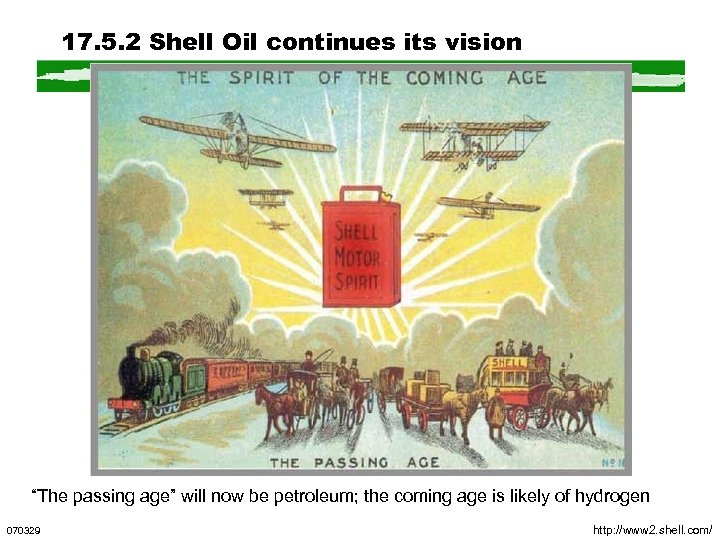 "17. 5. 2 Shell Oil continues its vision ""The passing age"" will now be"