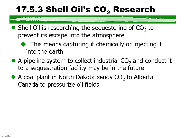 17. 5. 3 Shell Oil's CO 2 Research l Shell Oil is researching the