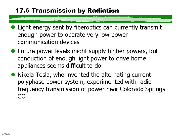 17. 6 Transmission by Radiation l Light energy sent by fiberoptics can currently transmit