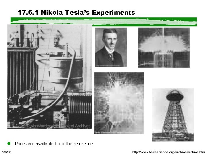 17. 6. 1 Nikola Tesla's Experiments l Prints are available from the reference 030331