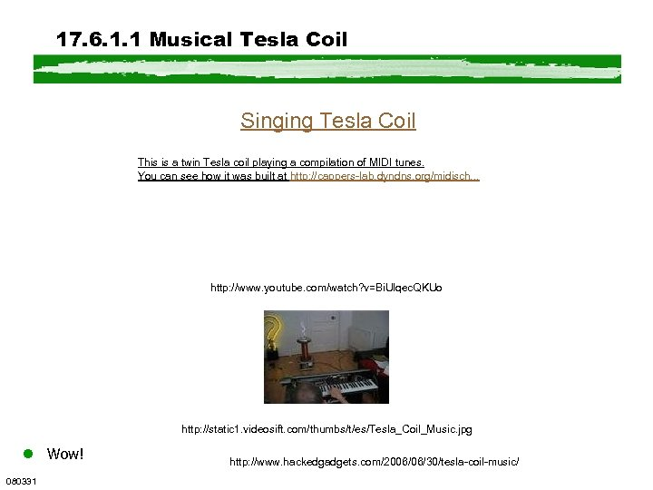 17. 6. 1. 1 Musical Tesla Coil Singing Tesla Coil This is a twin