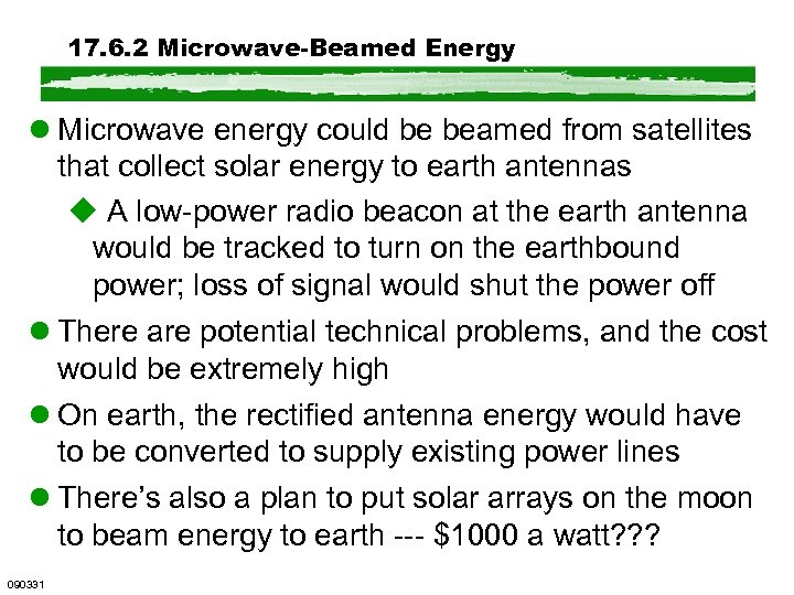 17. 6. 2 Microwave-Beamed Energy l Microwave energy could be beamed from satellites that