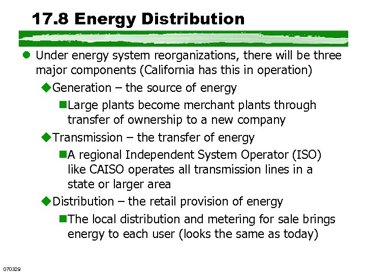 17. 8 Energy Distribution l Under energy system reorganizations, there will be three major