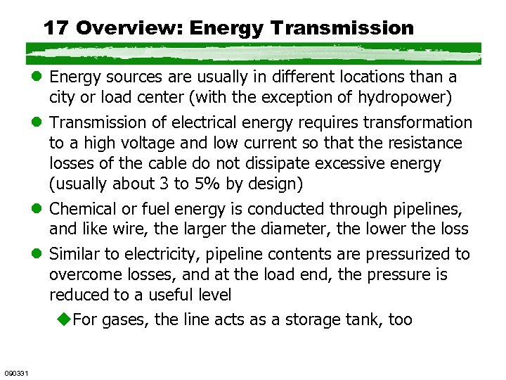 17 Overview: Energy Transmission l Energy sources are usually in different locations than a