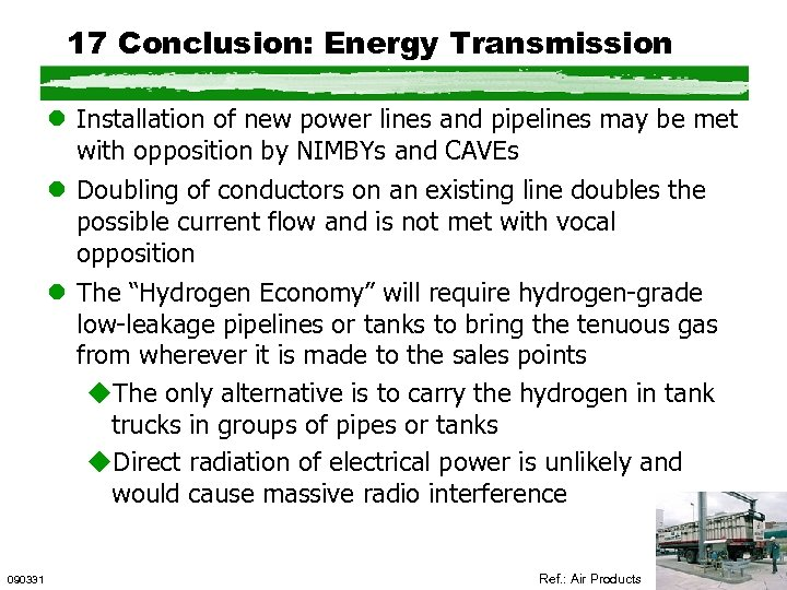 17 Conclusion: Energy Transmission l Installation of new power lines and pipelines may be