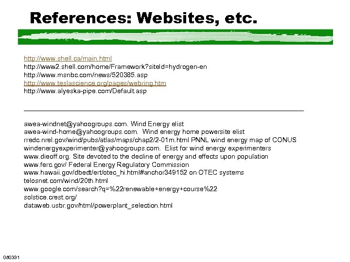 References: Websites, etc. http: //www. shell. ca/main. html http: //www 2. shell. com/home/Framework? site.