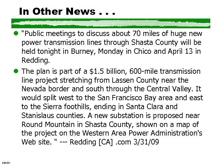 "In Other News. . . l ""Public meetings to discuss about 70 miles of"