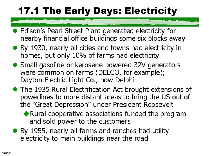 17. 1 The Early Days: Electricity l Edison's Pearl Street Plant generated electricity for