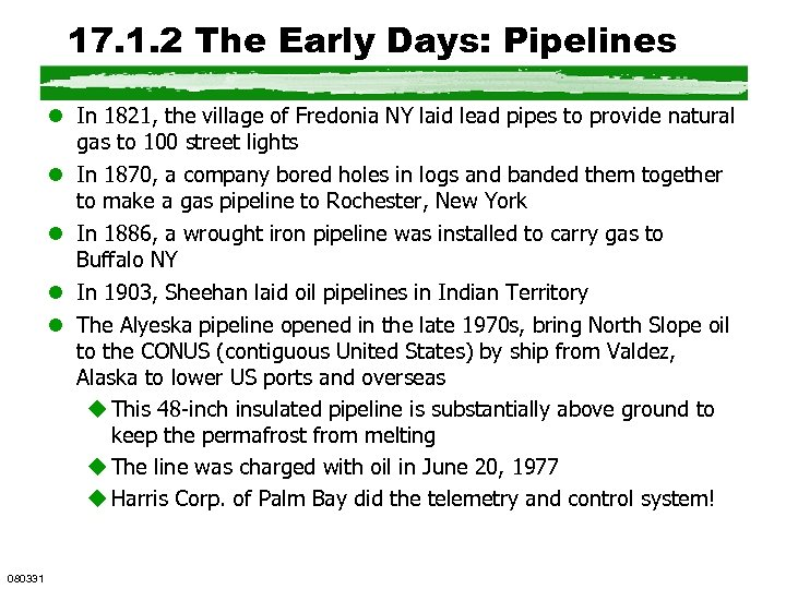 17. 1. 2 The Early Days: Pipelines l In 1821, the village of Fredonia
