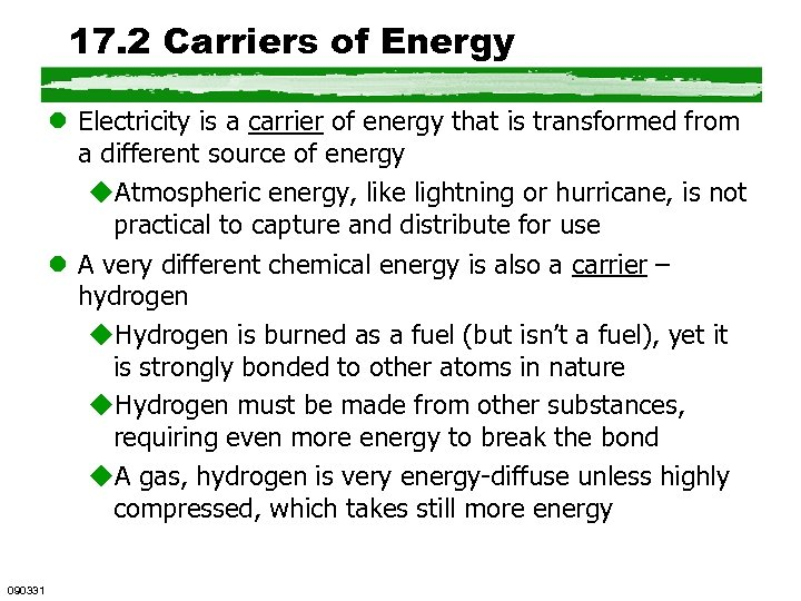 17. 2 Carriers of Energy l Electricity is a carrier of energy that is