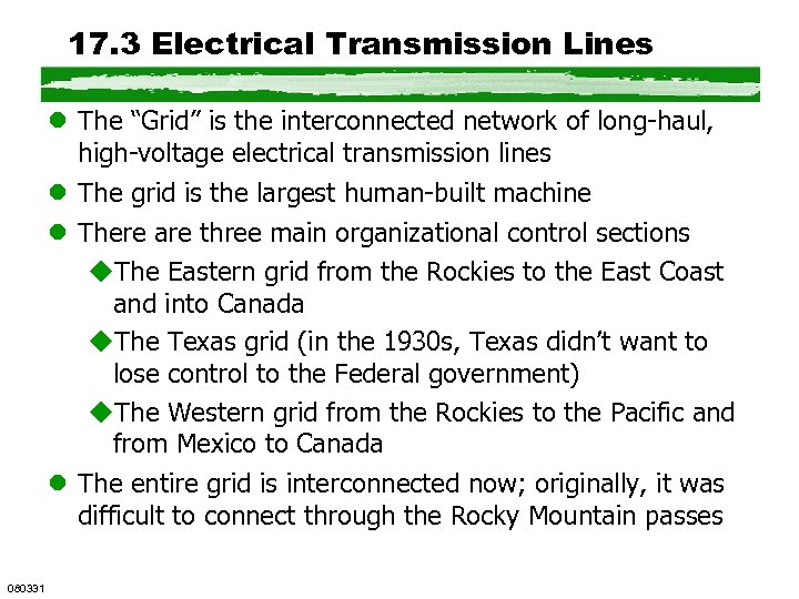 "17. 3 Electrical Transmission Lines l The ""Grid"" is the interconnected network of long-haul,"