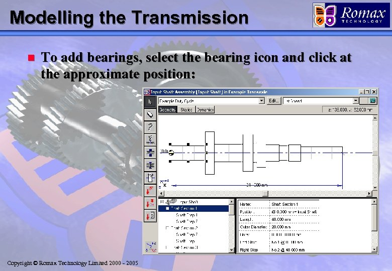 Modelling the Transmission n To add bearings, select the bearing icon and click at
