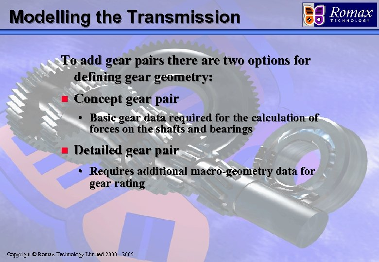Modelling the Transmission To add gear pairs there are two options for defining gear