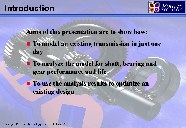 Introduction Aims of this presentation are to show how: n To model an existing