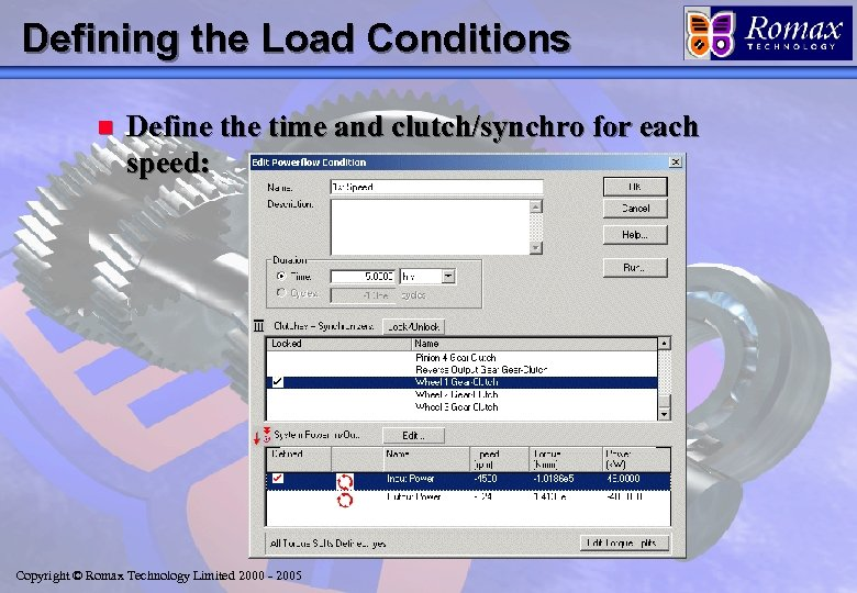 Defining the Load Conditions n Define the time and clutch/synchro for each speed: Copyright