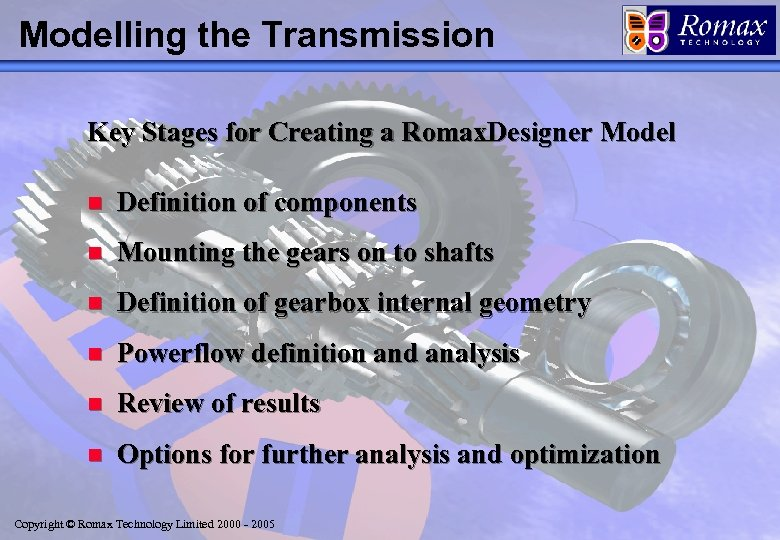 Modelling the Transmission Key Stages for Creating a Romax. Designer Model n Definition of